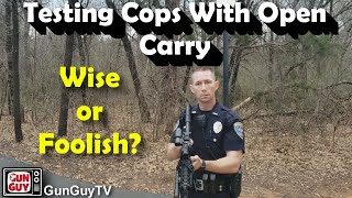 Testing Cops with Open Carry AR Pistol - Wise or Foolish?