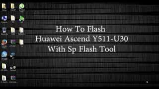 How To Flash Huawei Ascend Y511-U30 With Sp Flash Tool