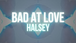 Download Lagu Halsey – Bad At Love (Lyrics) Gratis STAFABAND