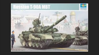 Trumpeter 1/35 Russian T 90-A MBT Scale Model Review
