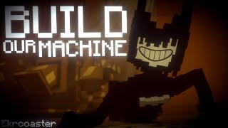 34 Build Our Machine 34 Bendy And The Ink Machine Animation Song By Dagames