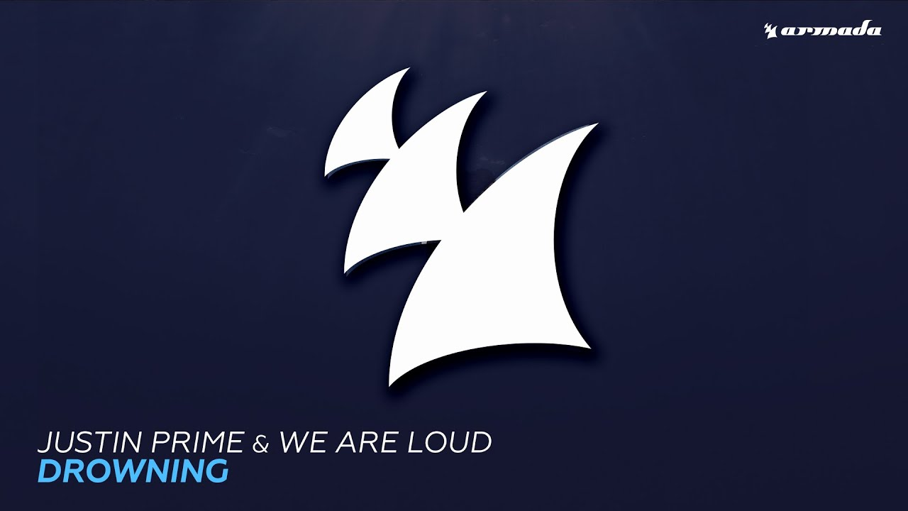 Justin Prime & We Are Loud - Drowning (Extended Mix)