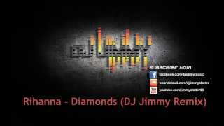 Rihanna - Diamonds (DJ Jimmy Remix)