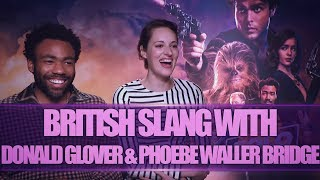 BRITISH SLANG W/ DONALD GLOVER & PHOEBE WALLER BRIDGE