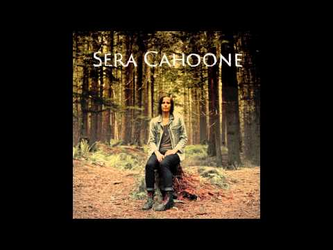 Sera Cahoone - Deer Creek Canyon (not the video)