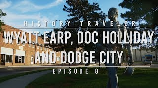 Wyatt Earp, Doc Holliday & Dodge City | History Traveler Episode 8