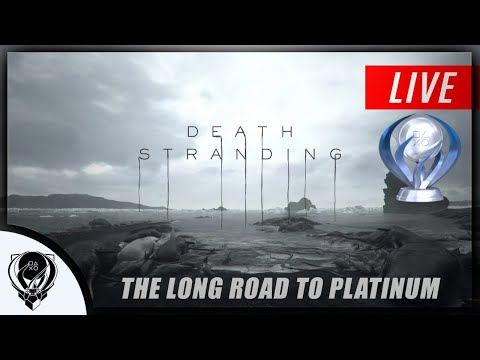 Death Stranding - The end of the road, time to pop the platinum
