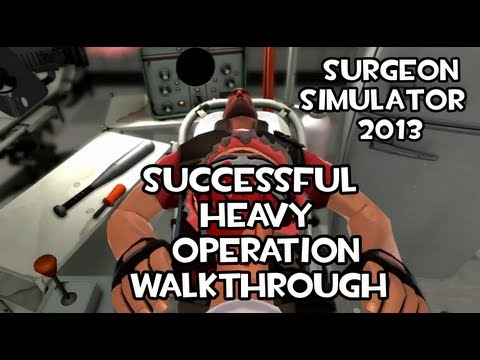 Surgeon Simulator 2013: Successful Heavy Operation Walkthrough!
