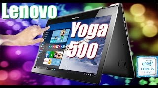 Lenovo Yoga 500 - A laptop / Tablet with enough power