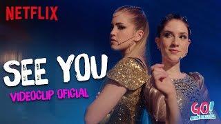Go! Vive a tu manera - See You clip oficial