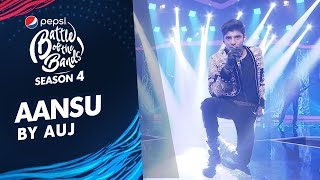 Auj | Aansu | The Grand Finale | Pepsi Battle of the Bands | Season 4