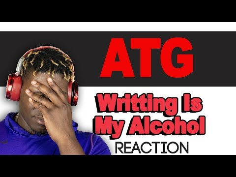 *Sponsored* ATG - Writting Is My Alcohol - TM Reacts (2LM Reaction)