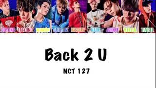 NCT 127  -  Back 2 U【AM 01:27】( color coded / lyrics / カナルビ / 日本語字幕 )