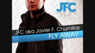 Fly Away (Original Mix) JFC