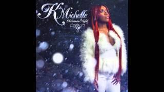 K Michelle - O Come All Ye Faithful