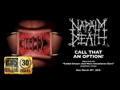 NAPALM DEATH - Call That an Option? (Album Track)