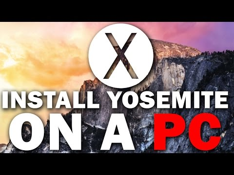 How to Install Mac OSX 10.10 Yosemite On A PC