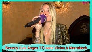 """Beverly (Les Anges 11) sans Vivian à Marrakech : """"J'avais peur que ce soit dur"""""""