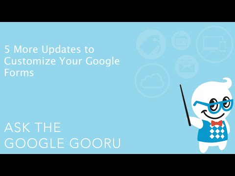 5 More Updates to Customize Your Google Forms