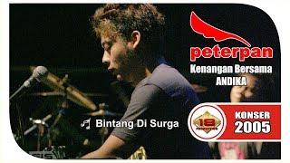 "LAGU LAMA "" PETERPAN "" ~ BINTANG DI SURGA (LIVE KONSER SURABAYA 15 MARET 2005)"