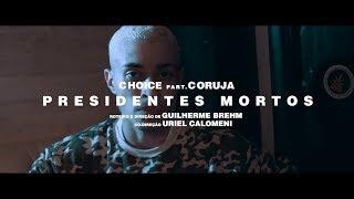 Choice | Presidentes Mortos pt. Coruja Bc1 (CLIPE OFICIAL)