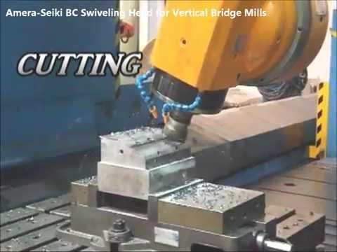 Amera-Seiki BC Swiveling Head for Vertical Bridge Mills
