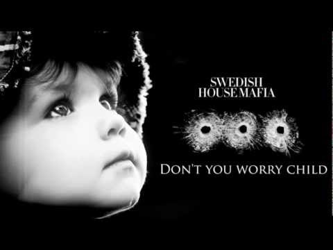 Don't you worry Child - Swedish House Mafia