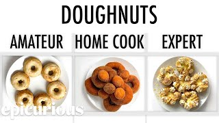 4 Levels of Doughnuts: Amateur to Food Scientist | Epicurious