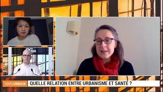 100% Urbain : Quelle relation entre urbanisme et santé ?