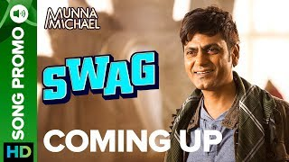 download lagu Munna Michael  Swag Coming Up  Nawazuddin Siddiqui gratis