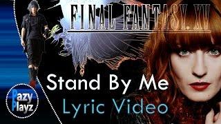Download Lagu Florence + The Machine | Stand By Me | Studio Version | Lyric Video | Final Fantasy XV | Tribute HD Gratis STAFABAND