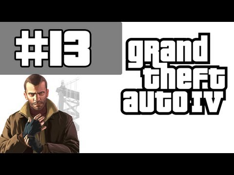 Grand Theft Auto 4 Walkthrough / Gameplay with Commentary Part 13 - One Strong W