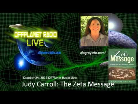 OffPlanet Radio-10-24-2012-Judy-Carroll: The Zeta Message
