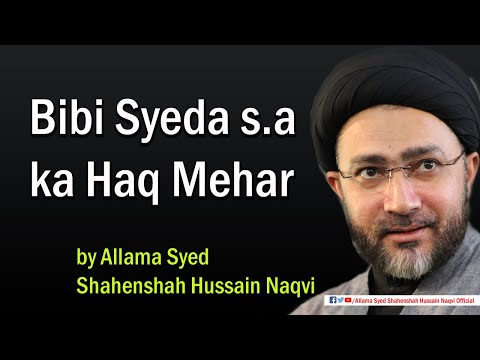 Bibi Syeda s.a ka Haq Mehar by Allama Syed Shahenshah Hussain Naqvi