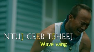 Ntuj Ceeb Tsheej - Official Music Video - Wave Vang