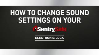 How to Change the Sound Settings on Your Sentry®Safe Electronic Lock Fire Safe