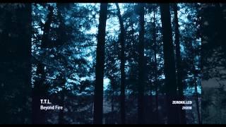 T.T.L. - Beyond Fire