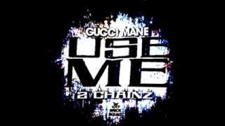 Watch Gucci Mane Use Me (Ft. 2 Chainz) video