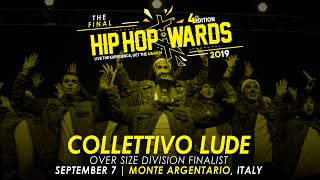 COLLETTIVO LUDE (ITA) - Over Size Division | Hip Hop Awards 2019 The Final