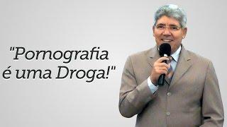 """""""Pornografia é uma Droga!"""" - Hernandes Dias Lopes"""