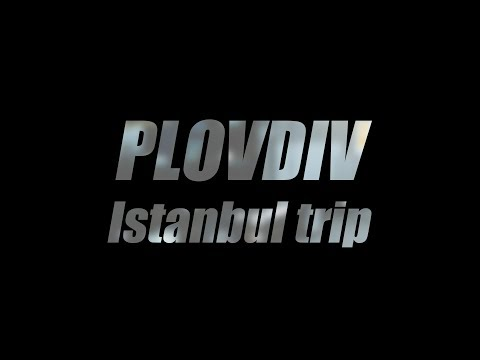Road to the Black Sea: Plovdiv to Istanbul