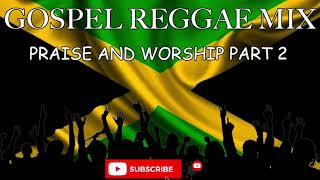 GOSPEL REGGAE MIX 2020 | PRAISE AND WORSHIP PART2 | GOSPEL COVER SONGS | JAMAICAN GOSPEL MUSIC.