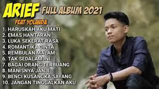 Download lagu ARIEF FEAT YOLANDA FULL ALBUM TERBAIK 2021 - HARUSKAH AKU MATI