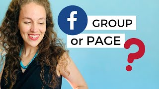 FACEBOOK GROUP or PAGE: Which is BETTER to Grow Your Business Effectively