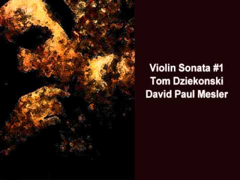 Violin Sonata #1 -- Tom Dziekonski, David Paul Mesler