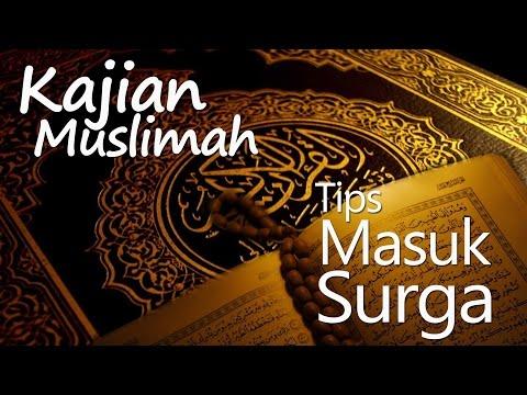 Kajian Muslimah : Meraih Surga Dengan Akhlaqul Karimah - Ustadz Arifin Ridin