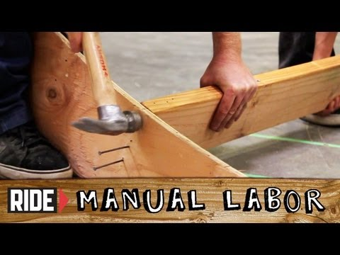 How-To Build a Skatepark: Hammering Basics - Manual Labor