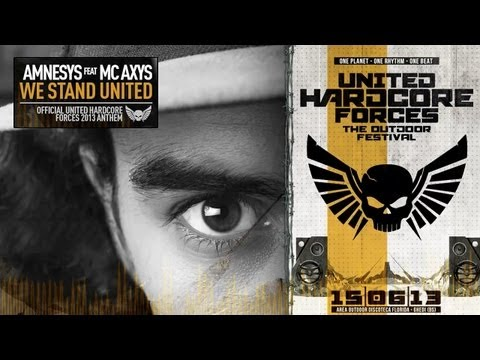 Amnesys feat. MC Axys - We stand united (United Hardcore Forces 2013 official anthem & trailer)
