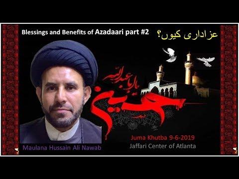 "Jumah Khutbah ""Blessings of Azadari pt 2"" 09/06/2019 Maulana Syed Hussain Ali Nawab"