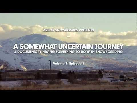 Arbor Snowboards Uncertain Journey Episode 1